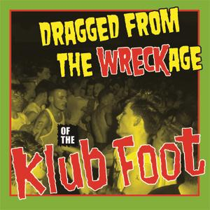 DRAGGED FROM THE WRECKAGE : Of The Klub Foot