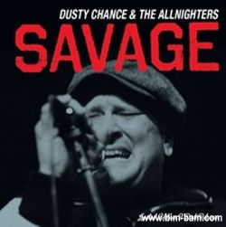 DUSTY CHANGE & THE ALLNIGHTERS: : SAVAGE