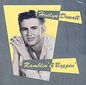 HUELYN DUVALL : Ramblin & Boppin