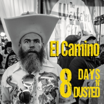 EL CAMINO : 8 Days 'n' Dusted