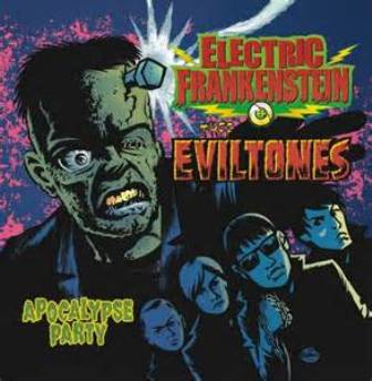 ELECTRIC FRANKENSTEIN vs THEE EVILTONES : Apocalypse Party