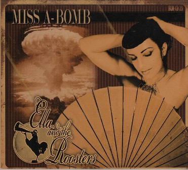 ELLA AND THE ROOSTERS : Miss-A-Bomb