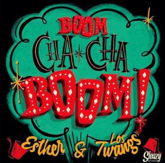 ESTHER & LOS TWANGS : Boom Cha Cha