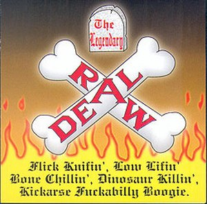 THE LEGENDARY RAW DEAL<br>Flick Knifin' Low ...