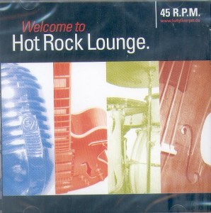 FOURTY FIVE RPM:WELCOME TO HOT ROCK LOUNGE