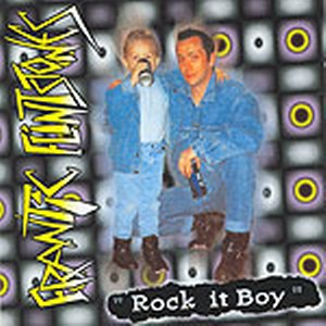FRANTIC FLINSTONES<br>Rock it boy
