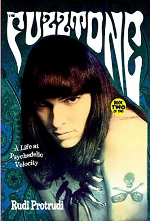 FUZZTONES, THE : A Life At Psychedelic Velocity (By Rudi Protrudi) Book + CD Part 2