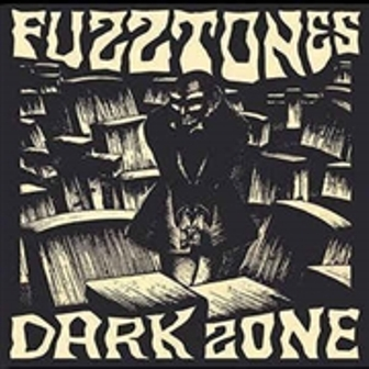 FUZZTONES, THE : Dark Zone
