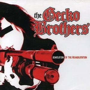 GECKO BROTHERS, THE : Demolition of the rehabilitation