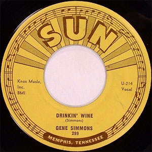 GENE SIMMONS : Drinkin' Wine / I Done Told You