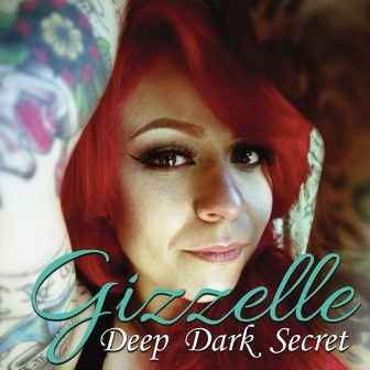 GIZZELLE : Deep Dark Secret