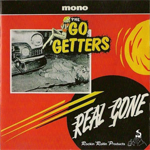 GO GETTERS, THE : Real Gone