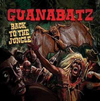 GUANA BATZ : Back To The Jungle