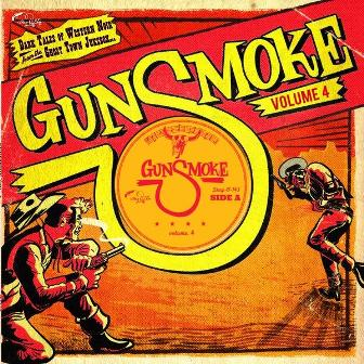 GUNSMOKE : Volume 4 - Dark Tales of Western Noir From A Ghost Town Jukebox