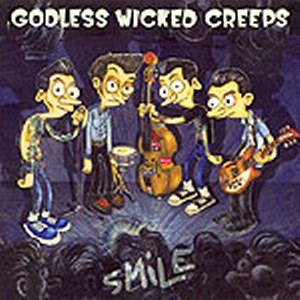 GODLESS WICKED CREEPS<br>Smile