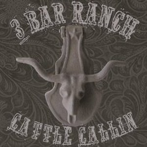 HANK III : 3 BAR RANCH/ CATTLE CALLIN