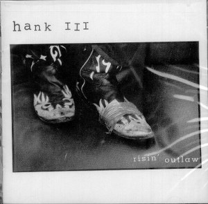 HANK WILLIAMS III : RISIN'OUTLAW