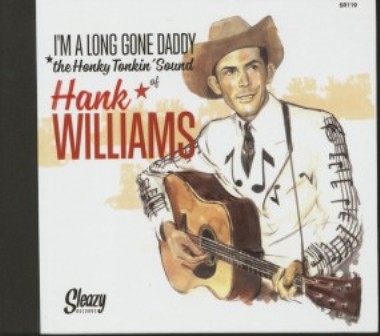 HANK WILLIAMS : I'm A Long Gone Daddy 5 (6 X 7 Inch box)