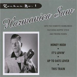 HARMONICA SAM & THE DOMESTIC BUMBLEBEES : Rocker no 1