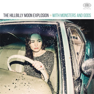 HILLBILLY MOON EXPLOSION, THE : With Monsters and Gods