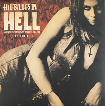 HILLBILLIES IN HELL : Country Music's Tormented Testament , VOL. X