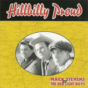 MACK STEVENS & THE RED LIGHT BOYS : Hillbilly Proud