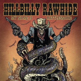 HILLBILLY RAWHIDE : My Name Is Rattlesnake