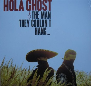 HOLA GHOST : The Man They Could't Hang