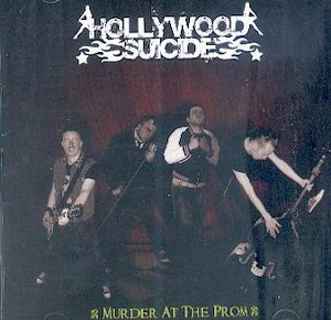 HOLLYWOOD SUICIDE : MURDER AT THE PROM