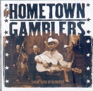 HOMETOWN GAMBLERS : Takin' Care of Business