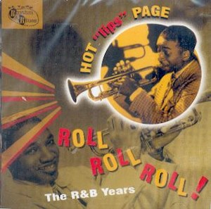 HOT LIPS PAGE : Roll Roll Roll! The R&B Years