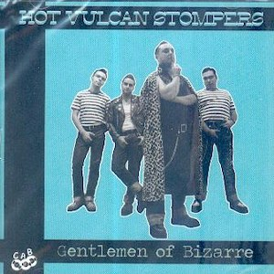HOT VULCAN STOMPERS : Gentlemen Of Bizarre