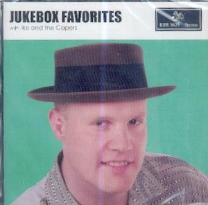 IKE AND THE CAPERS : Jukebox Favorites