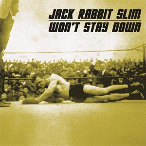 JACK RABBIT SLIM : Won't Stay Down
