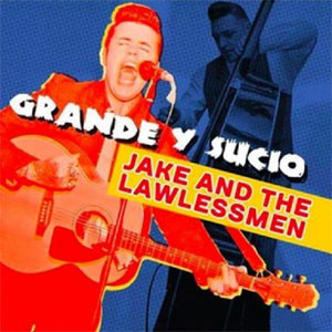 JAKE AND THE LAWLESS MEN : Grande Y Sucio