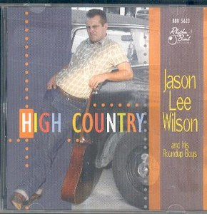 JASON LEE WILSON and his ROUNDUP BOYS : HIGH COUNTRY