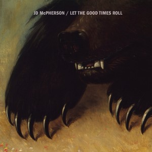 JD MCPHERSON : Let The Good Times Roll