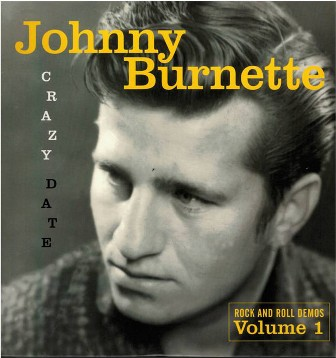 JOHNNY BURNETTE : Crazy Date