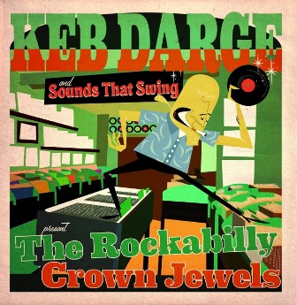 KEB DARGE & SOUNDS THAT SWING PRESENT... : The Rockabilly Crown Jewels
