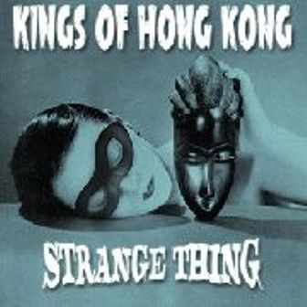 KINGS OF HONG KONG : Strange Thing