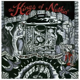 KINGS OF NUTHIN' : Get Bizzy Livin' Or Get Busy Dying