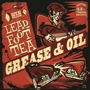 LEADFOOT TEA : Grease & Oil