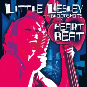 LITTLE LESLEY & THE BLOODSHOTS : Heartbeat
