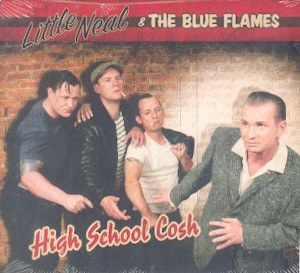 LITTLE NEAL & THYE BLUE FLAMES: HIGH SCHOOL COSH