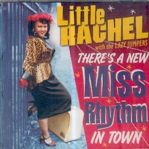 LITTLE RACHEL:  THERE'S A NEW MISS RHYTM IN TOWN