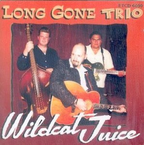 LONE GONE TRIO : WILDCAT JUICE