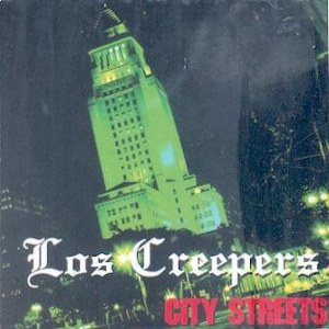 LOS CREEPERS:CITY STREETS