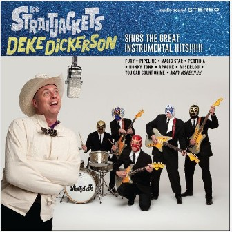 LOS STRAITJACKETS & DEKE DICKERSON : Sings the great instrumental hits!