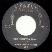 MACK ALLEN SMITH : Don't Let Me Treat You That Way & The Skeleton Fight