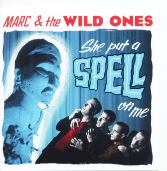 MARC & THE WILD ONES : She Put A Spell On You